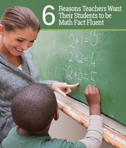 6 reason teachers want their students to be math fact fluent